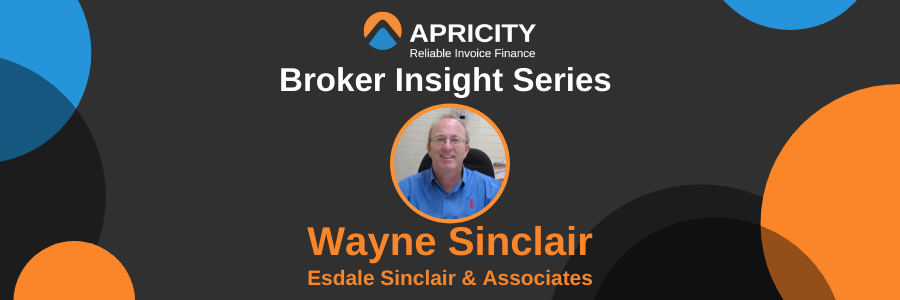 Broker Insights Series – Wayne Sinclair